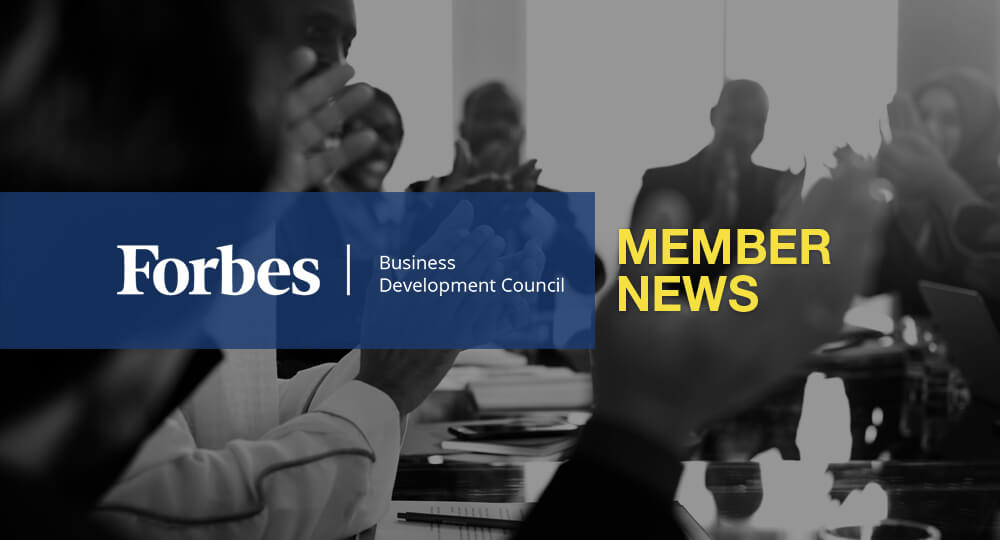 Forbes Business Development Council Member News – June 2019
