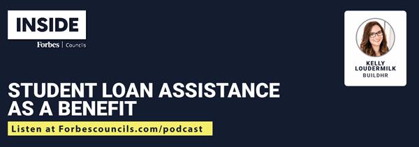 Listen: Student Loan Assistance as a Benefit